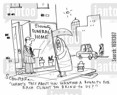 royalty payment cartoon humor: 'What's this about you wanting a royalty for each client you bring to us?'