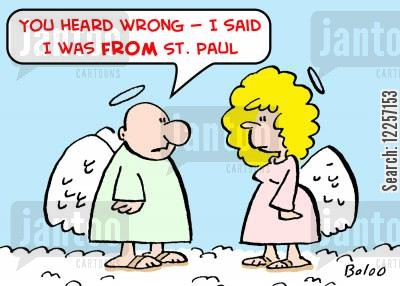 saint paul cartoon humor: 'You heard wrong -- I said I was FROM St. Paul.'