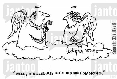 smoking addiction cartoon humor: 'Well, it killed me, but I did quit smoking.'