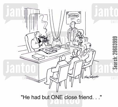 inheriting cartoon humor: 'He had but ONE close friend.'