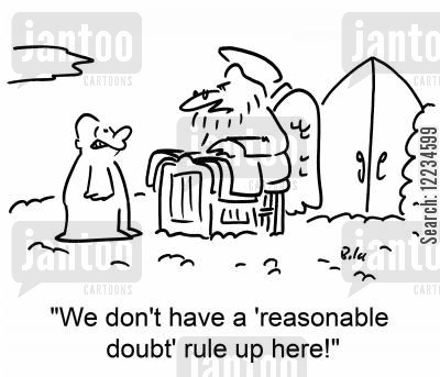 legal jargon cartoon humor: We don't have a 'reasonable doubt' rule up here!