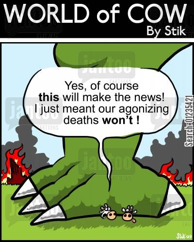godzilla cartoon humor: 'Yes, of course THIS will make the news! I just meant our agonizing deaths won't!'