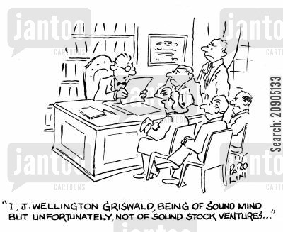 stock venture cartoon humor: 'I, J. Wellington Griswald, being of sound mind but unfortunately, not of sound stock ventures...'