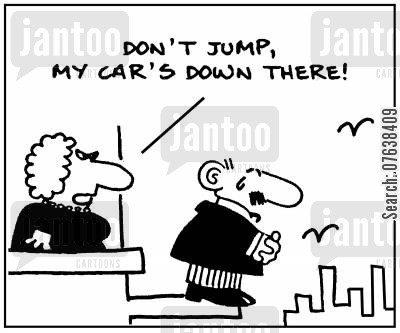 office block cartoon humor: 'Don't jump, my car's down there!'