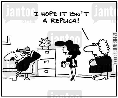 replica cartoon humor: 'I hope it isn't a replica.'