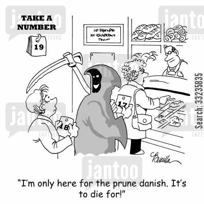 baked goods cartoon humor: 'I'm only here for the prune danish. It's to die for.'