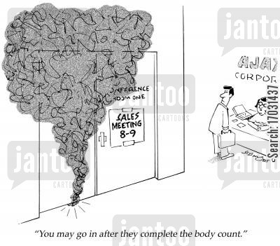 middle management cartoon humor: 'You may go in after they complete the body count.'