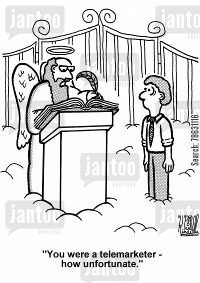 call centre cartoon humor: 'You were a telemarketer - how unfortunate.' (St. Peter to dead man at pearly gates)
