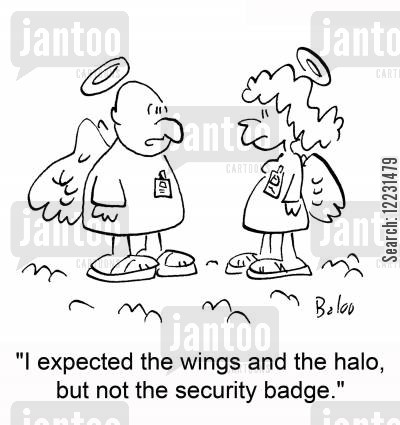 security tag cartoon humor: 'I expected the wings and the halo, but not the security badge.'