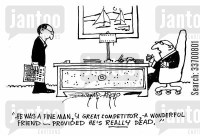two faced cartoon humor: 'He was a fine man, a great competitor, a wonderful friend - provided he's really dead.'
