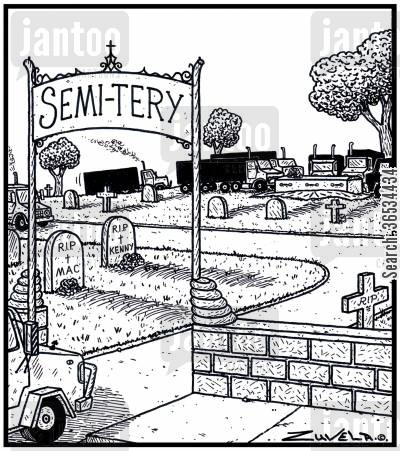 semi cartoon humor:  The Semi-trailer Truck's version of a Cemetery with a truck about to be buried