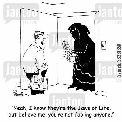 imminent death cartoon humor: 'Yeah, I know they're the Jaws of Life, but believe me, you're not fooling anyone.'