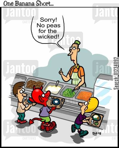school meals cartoon humor: 'Sorry! No peas for the wicked!'