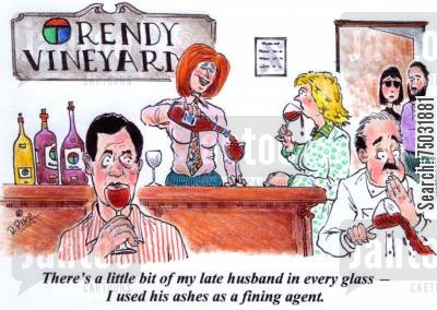 cremate cartoon humor: 'There's a little bit of my late husband in every glass - I used his ashes as a fining agent.'