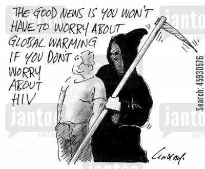 grim reaper cartoon humor: The good news is you won't have to worry about global warming if you don't worry about HIV.