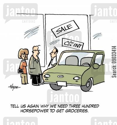suvs cartoon humor: 'Tell us again why we need three hundred horsepower to get groceries.'