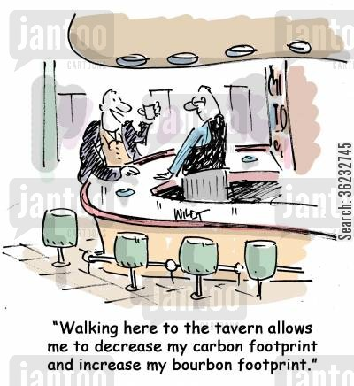 bourbon cartoon humor: Walking here to the tavern allows me to decrease my carbon footprint and increase my bourbon footprint.