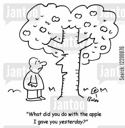 orchard cartoon humor: 'What did you do with the apple I gave you yesterday?'