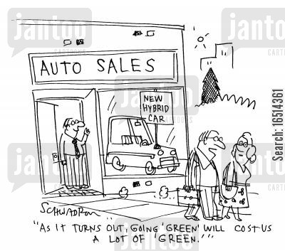 car shoppers cartoon humor: 'As it turns out, going 'green' will gost us a lot of 'green'.'