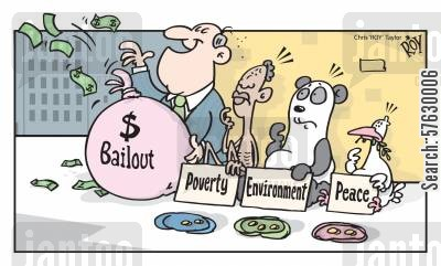global economy cartoon humor: Bailout, Poverty, Environment, Peace - Money for the needy.