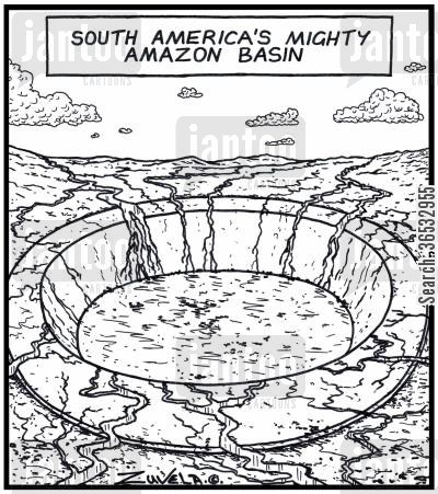 mighty cartoon humor: South America's mighty Amazon Basin.