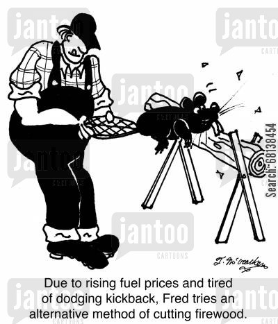 fire wood cartoon humor: Due to rising fuel prices and tired of dodging kickback, Fred tries an alternative method of cutting firewood.