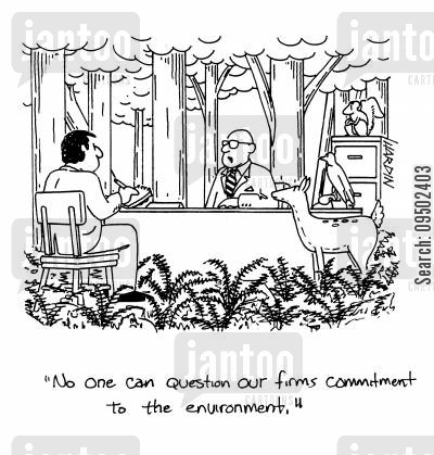 committing cartoon humor: 'No-one can question our firms commitment to the environment.'