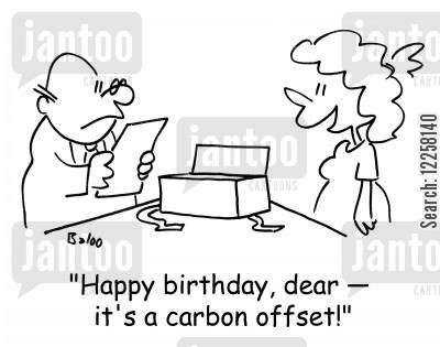 carbon offsetting cartoon humor: 'Happy birthday, dear -- it's a carbon offset!'