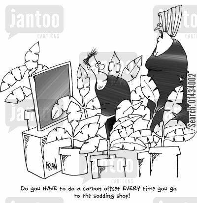 carbon offsetting cartoon humor: Do you have to do a carbon offset EVERY time you go to the sodding shop!