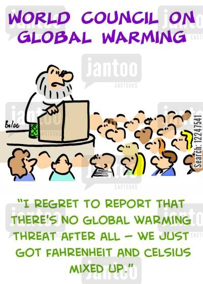 fahrenheit cartoon humor: 'I regret to report that there's no global warming threat after all -- we just got Fahrenheit and Celsius mixed up.'