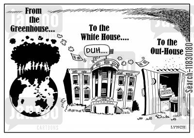 emission control cartoon humor: From the greenhouseto the White HouseTo the Out House...