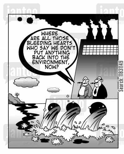 bleeding heart cartoon humor: Where are all those bleeding hearts who say we don't put anthing back into the environment now?