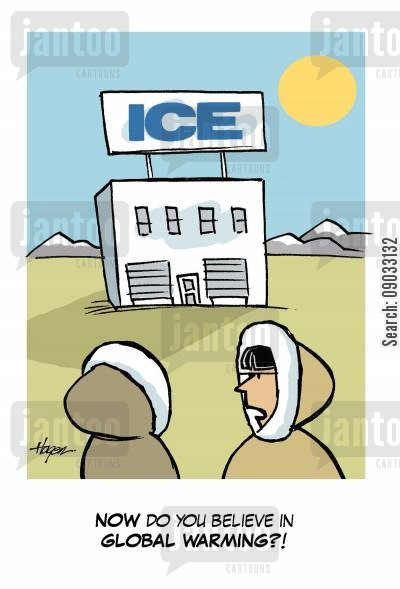 changing cliamte cartoon humor: Now do you believe in global warming?!