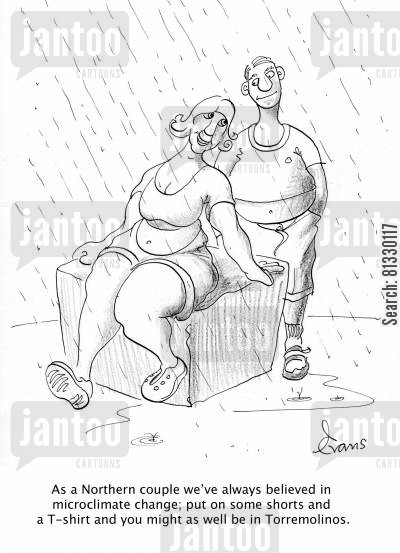 north cartoon humor: 'As a Northern couple we've always believed in microclimate change; put on some shorts and a T-shirt and you might as well be in Torremolinos.'
