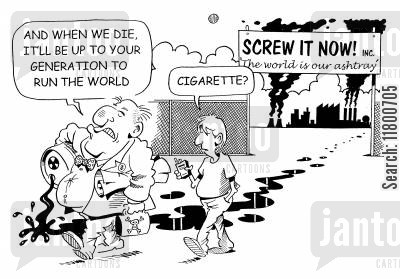 obtuse cartoon humor: And when we die, it'll be up to your generation to run the world.