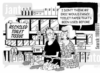 misinformed cartoon humor: 'I don't think my Eric would fancy toilet paper that's been used before.'