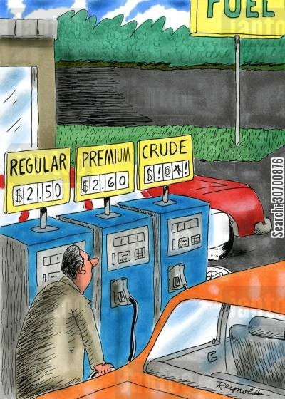 crude oil cartoon humor: Fuel: RegularPremiumCrude.