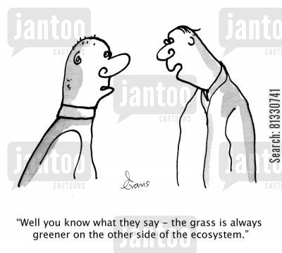 ecologists cartoon humor: 'Well you know what they say - the grass is always greener on the other side of the ecosystem.'