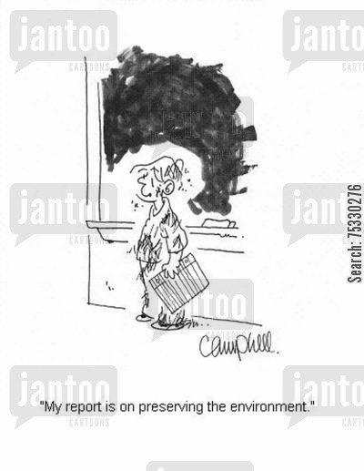 environmental activists cartoon humor: 'My report is on preserving the environment.'