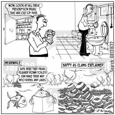environmental problems cartoon humor: 'Wow, look at all these prescription drugs that are out of date.' FLUSH 'Happy as clams explained.'