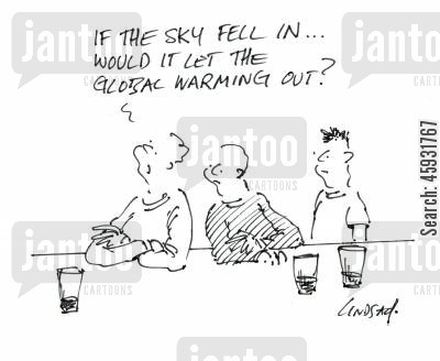 carbon cartoon humor: 'If the sky fell in... would it let the global warming out?'