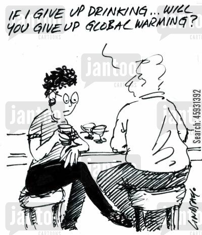 carbon target cartoon humor: If I give up drinking... will you give up Global Warming?