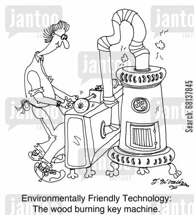 environmentists cartoon humor: Environmentally Friendly Technology: The wood burning key machine.