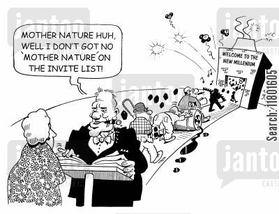 invited cartoon humor: 'Well, I don't got no Mother Nature on the guest list!'
