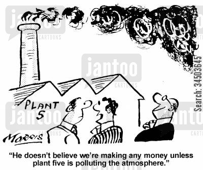smog cartoon humor: He doesn't believe we're making any money unless plant five is polluting the atmosphere.