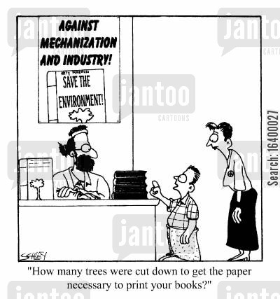 depletion cartoon humor: How many trees were cut down to get the paper necessary to print your book?