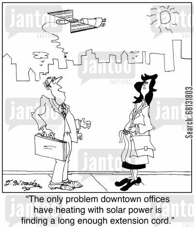 office buildings cartoon humor: 'The only problem downtown offices have using solar power is finding a long enough extension cord.'