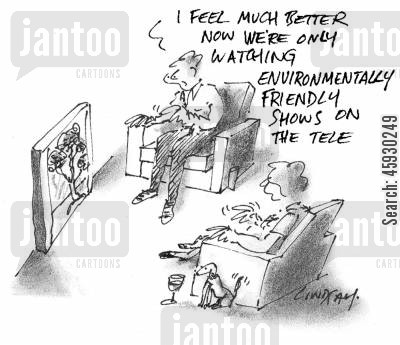 environmental awareness cartoon humor: 'I feel much better now we're only watching environmentally shows on the tele,'