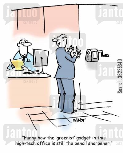 pencil sharpeners cartoon humor: Funny how the greenist gadget in this high-tech office is still the pencil sharpener.