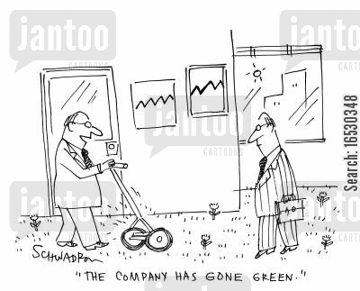 green policy cartoon humor: 'The Company has gone green.'